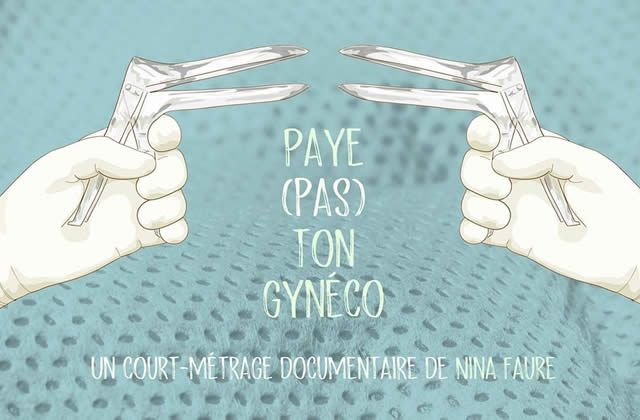 """""""Paye (pas) ton gynéco"""", rapport du Haut Conseil de l'Egalité entre les femmes et les hommes : constat alarmant de la prise en charge gynécologique et obstétricale des femmes"""