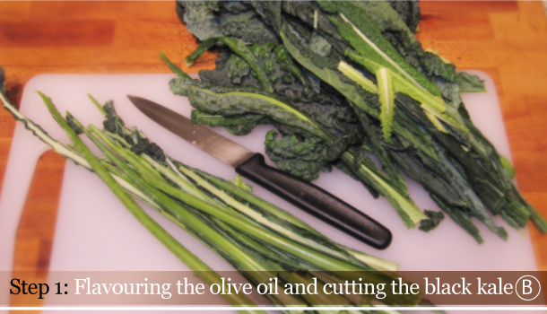 STEP 1B - Flavouring the olive oil and cutting the black kale - Fusilli with Black kale and Smoked Pancetta