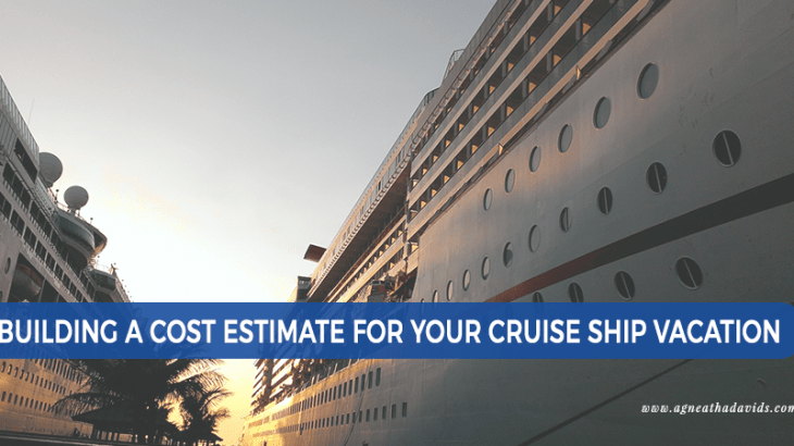 Building a Cost Estimate for Your Cruise Ship Vacation
