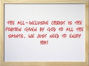 the all-inclusive Christ is the portion given by God to all the saints, we just need to enjoy Him