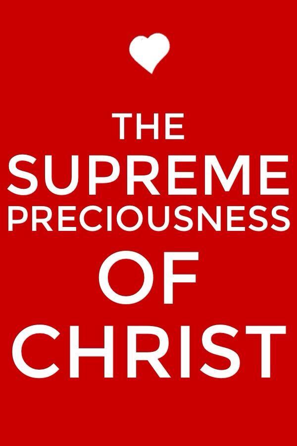 The Preciousness of Christ