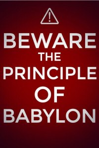 Let the Lord Expose the Principle of Babylon to Judge and Trim Away any Leaven of Evil