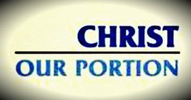 Christ is the Good Land, the Allotted Portion of the Saints