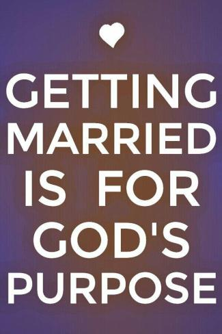 Our getting married and ou married life is not for our human life but they are primarily for the fulfillment of God's purpose
