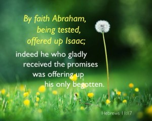 Learning the Lesson of Offering Back to God what He has Given us and Rely only on God