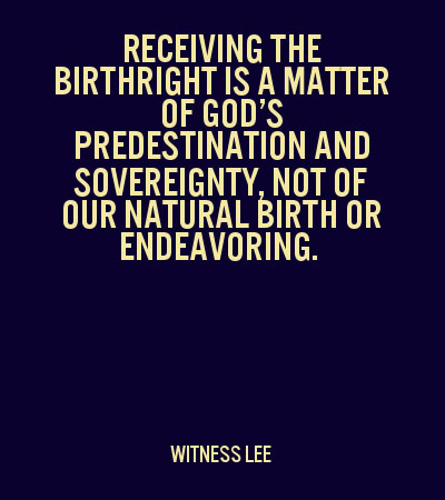 Receiving the birthright is a matter of God's predestination and sovereignty, not of our natural birth or endeavoring.