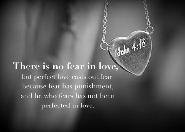 Image  result for perfect love casts out fear