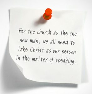 Taking Christ as our Person for the New Man to Speak the Same Thing in One Accord