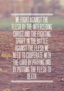 Cooperating with the Lord by Exercising our Spirit to Pray and Put the Flesh to Death