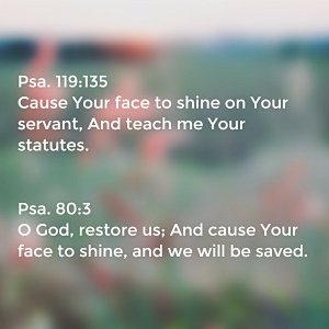 Remaining in the Shining of God's Face in His Word to be Infused and Glow with God