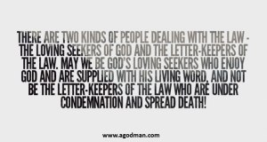 We need to be the Loving Seekers of God and not the Letter-Keepers of the Law!