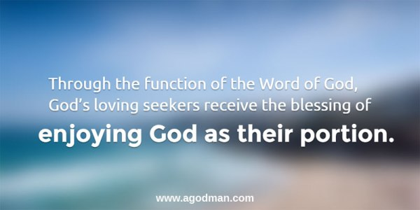 Through the function of the Word of God, God's loving seekers receive the blessing of enjoying God as their portion.