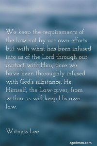 Keeping the Law not by our own Efforts but by being Infused with God to Live Christ