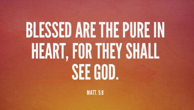 Blessed are the Pure in Heart, for They Shall See God's Face