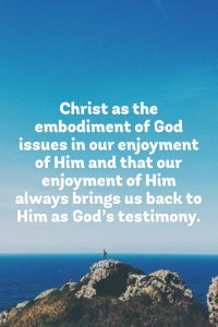 Seeing Christ as God's Testimony issues in Feasting on Christ to become His Testimony
