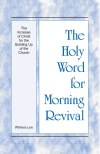 The Increase of Christ for the Building up of the Church - Holy Word for Morning Revival