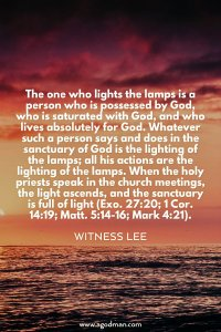 Being Saturated and Possessed by God to Light the Lamps in the Meetings of the Church
