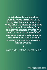 Taking Heed to the Prophetic Word in the Bible until the Morning Star Rises within us