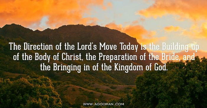 The Direction of the Lord's Move Today is the Building up of the Body of Christ, the Preparation of the Bride, and the Bringing in of the Kingdom of God.