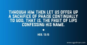 Go Outside the Camp to Christ and Offer God a Sacrifice of Praise through Christ