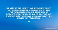 We need to eat, digest, and assimilate Christ as the hidden manna, allowing Him to have the thoroughfare in our being with no distance between us and Him, so that we may know His heart and have His commitment, His charge, His commission.