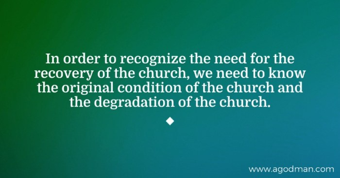 In order to recognize the need for the recovery of the church, we need to know the original condition of the church and the degradation of the church.