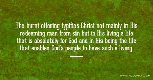 Taking Christ as our Burnt Offering, for We are Not Absolutely for God but Christ is