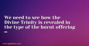 Seeing how the Entire Divine Trinity is Revealed in the Type of the Burnt Offering