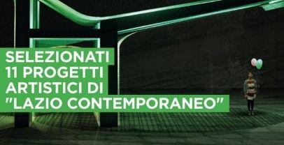 Regione Lazio: selezionati 11 progetti artistici di Lazio Contemporaneo