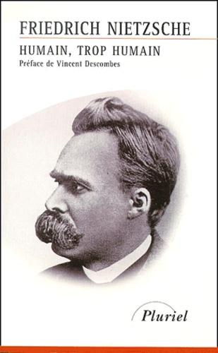 Humain, trop humain de Friedrich Nietzsche - Poche - Livre - Decitre