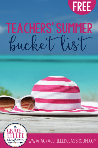 FREE Teachers' Summer Bucket List to make your summer memorable and fun!