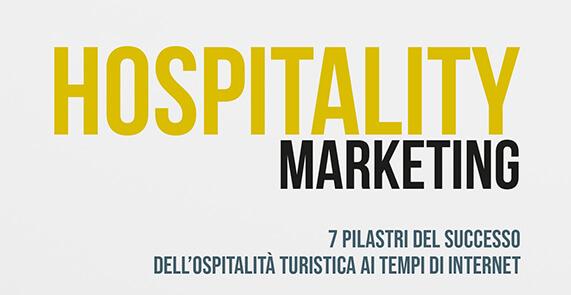 Hospitality Marketing: i 7 pilastri del successo dell'ospitalità turistica ai tempi di internet