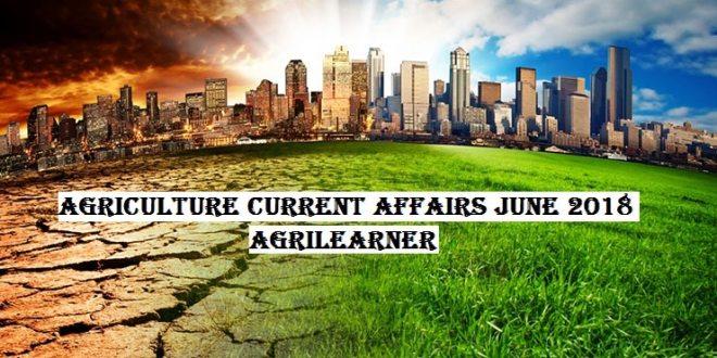 Agriculture Current Affairs June 2018