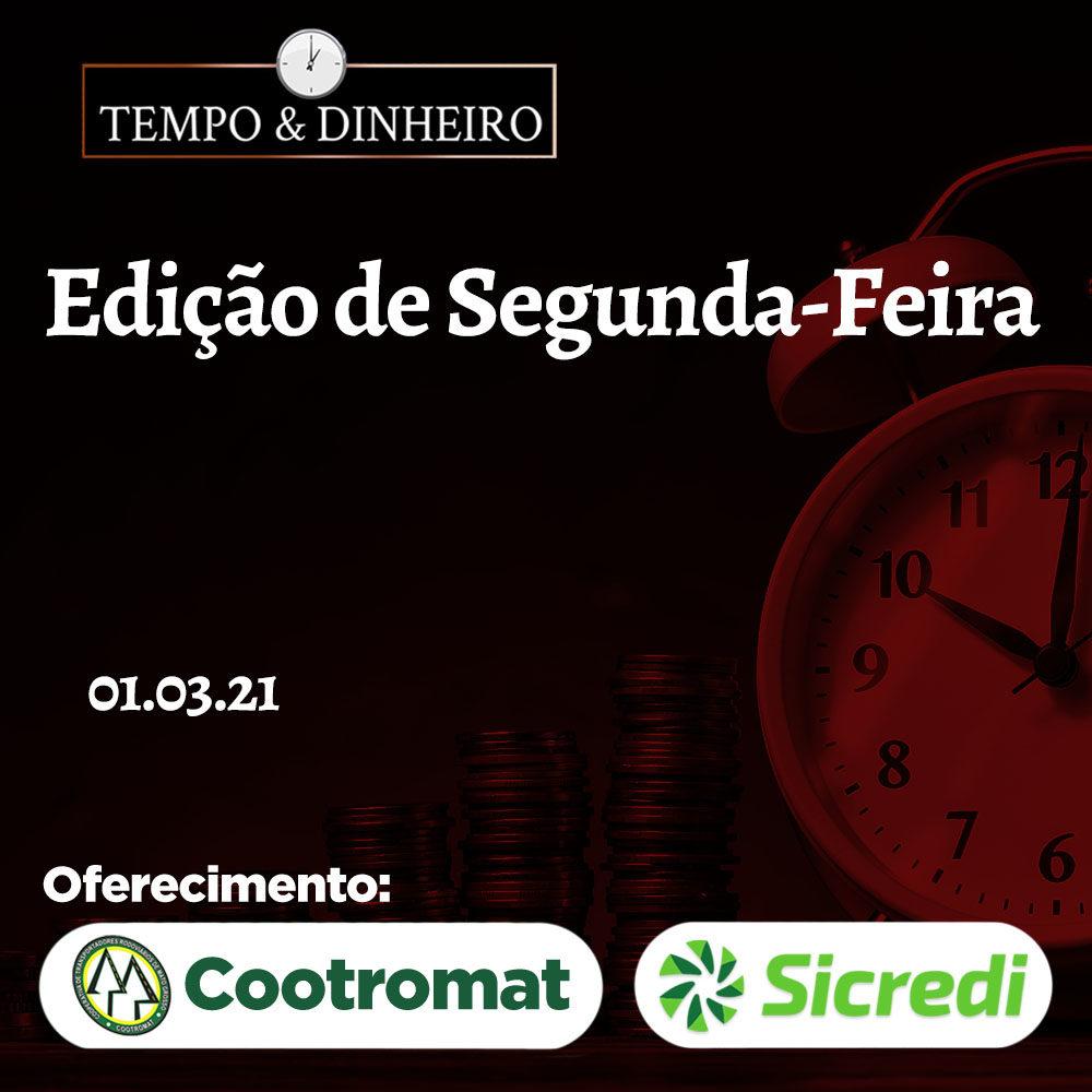 Tempo & Dinheiro Segunda 01.03