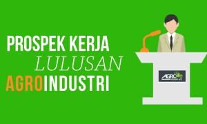 Inilah Prospek Kerja Alumni Jurusan Agroindustri di Indonesia