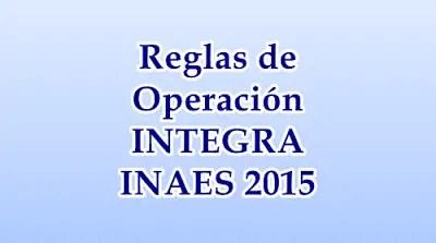 Reglas de Operación INAES 2015