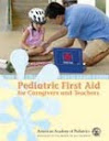 American Academy of Pediatrics Pediatric First Aid for Caregivers and Teachers Click on Picture to View Description of Course and Pay