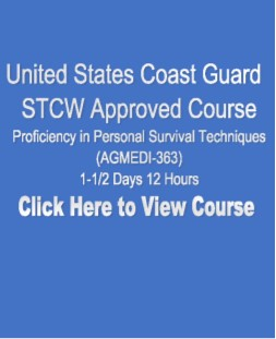 USCG NMC STCW Approved Proficiency in Personal Survival Techniques 1-1/2 Days 12 Hours Click on Picture to View Description of Course and Pay