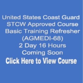 USCG NMC STCW Approved 02 Day STCW Basic Training Refresher 02 Day 16 Hours Coming Soon  Click on Picture to View Description of Course