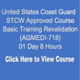 USCG NMC STCW Approved 01 Day STCW Basic Training Revalidation 01 Day 08 Hours Click on Picture to View Description of Course and Pay