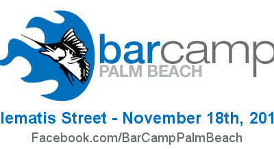 Introducing BarCamp Palm Beach – Monday the 18th of November