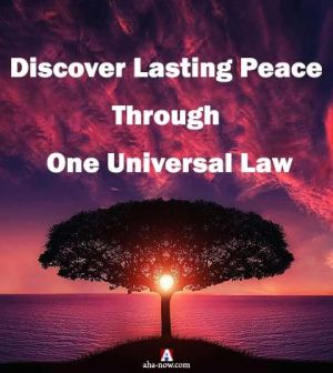 Discover Lasting Peace Through One Universal Law