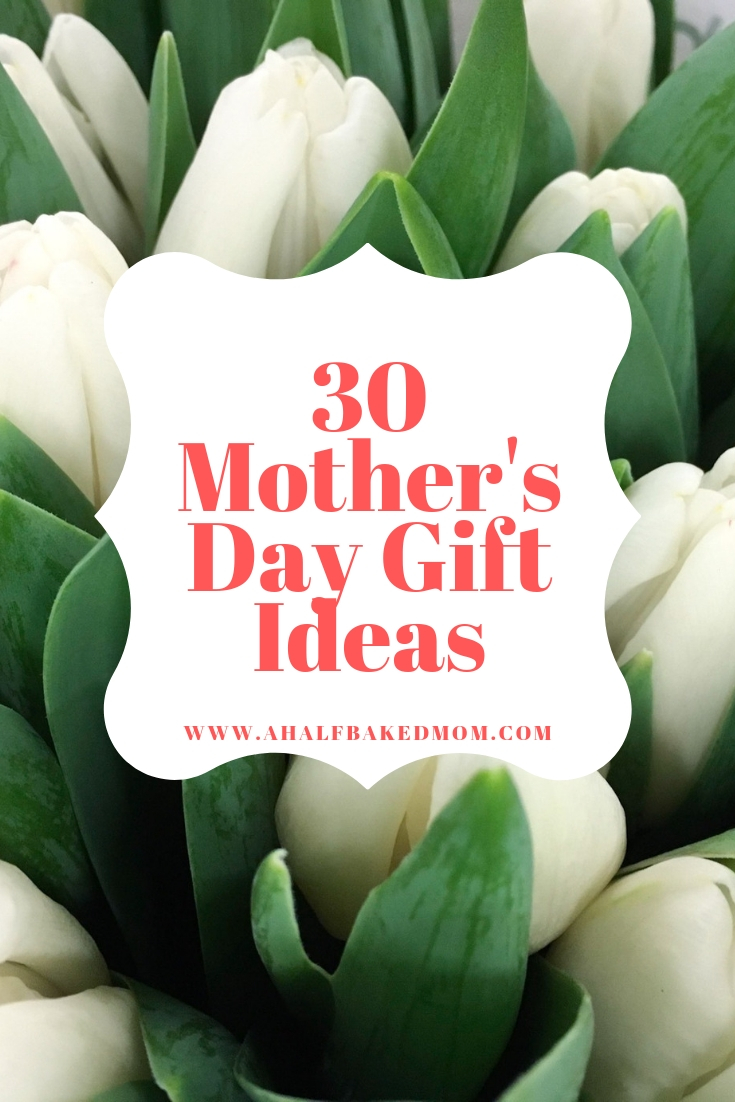 30 Mother\'s Day Gift Ideas