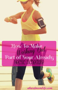 How to Make Exercise Part of Your Already Hectic Schedule