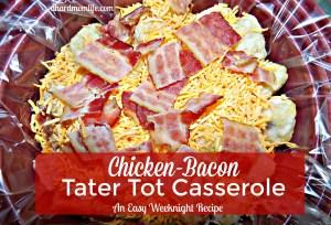 Chicken-Bacon Tater Tot Casserole~ An Easy Weeknight Recipe