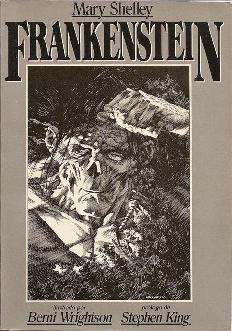 Cubierta de Frankenstein, con  prólogo de Stephen King.  En blanco y negro. un ser monstruoso y más feo que malo.