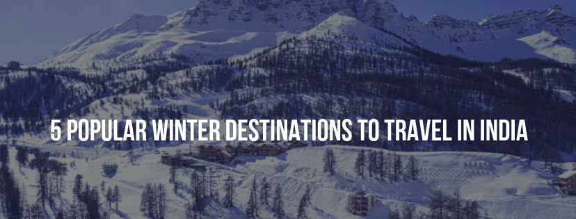 5 Popular Winter Destinations to travel in India