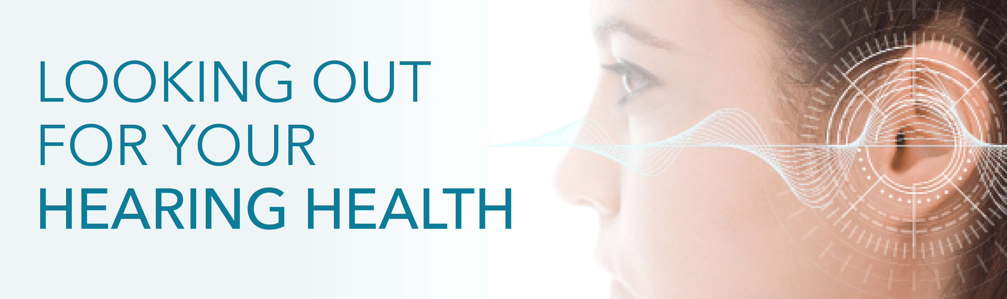 Looking Out for Your Hearing Health