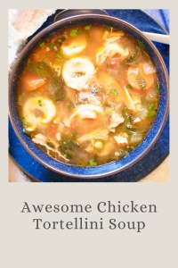 awesome chicken tortellini soup
