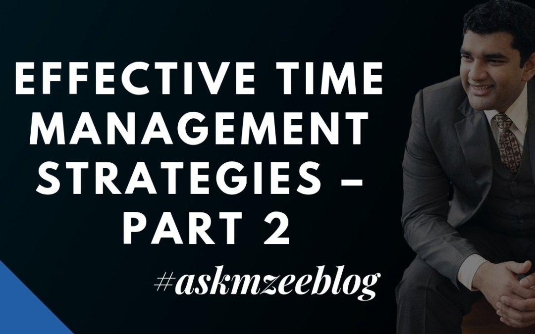 Effective Time Management Strategies – Part 2